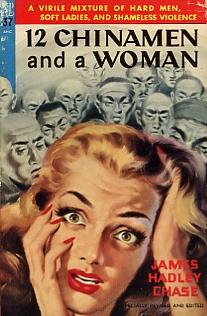 "The cover for a 1940's novel, which illustrates the racial history of the term ""Chinman""."