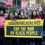 Why and How Asian Americans Must Mobilize for Black Lives