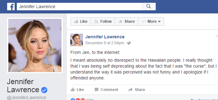 "A post published by Jennifer Lawrence to her public Facebook page on December 9, 2016, ""apologizing"" for mocking Native Hawaiians."