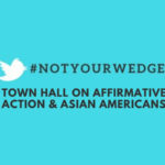 #NotYourWedge Twitter Townhall Features Asian American Panelists in Support of Affirmative Action