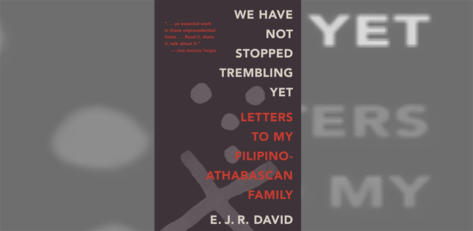 Borderless: A Review of 'We Have Not Stopped Trembling Yet: Letters to my Filipino-Athabascan Family'